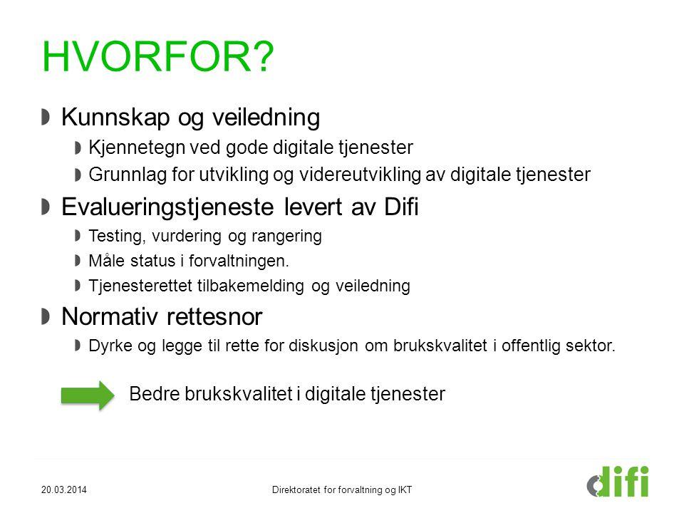 20.03.2014Direktoratet for forvaltning og IKT HVORFOR.
