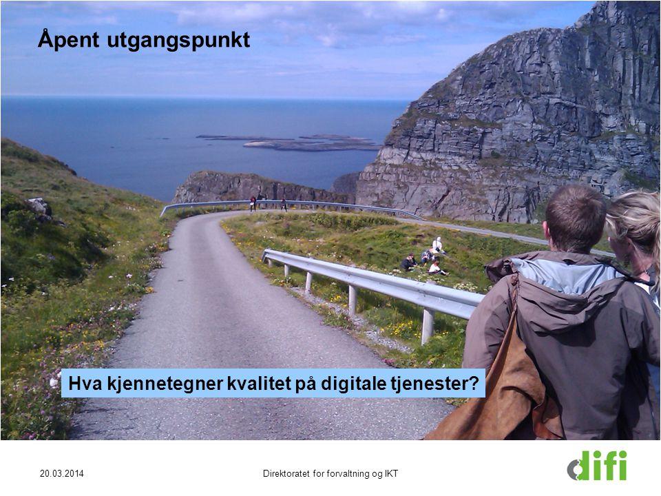 20.03.2014Direktoratet for forvaltning og IKT HVA Bredt utgangspunkt: hva kjennetegner kvalitet i digitale tjenester.