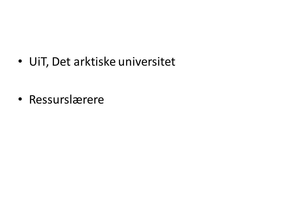• UiT, Det arktiske universitet • Ressurslærere