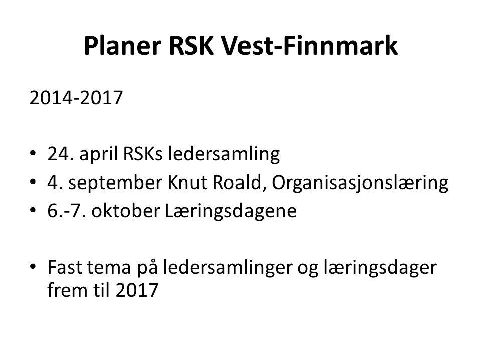 Planer RSK Vest-Finnmark 2014-2017 • 24.april RSKs ledersamling • 4.