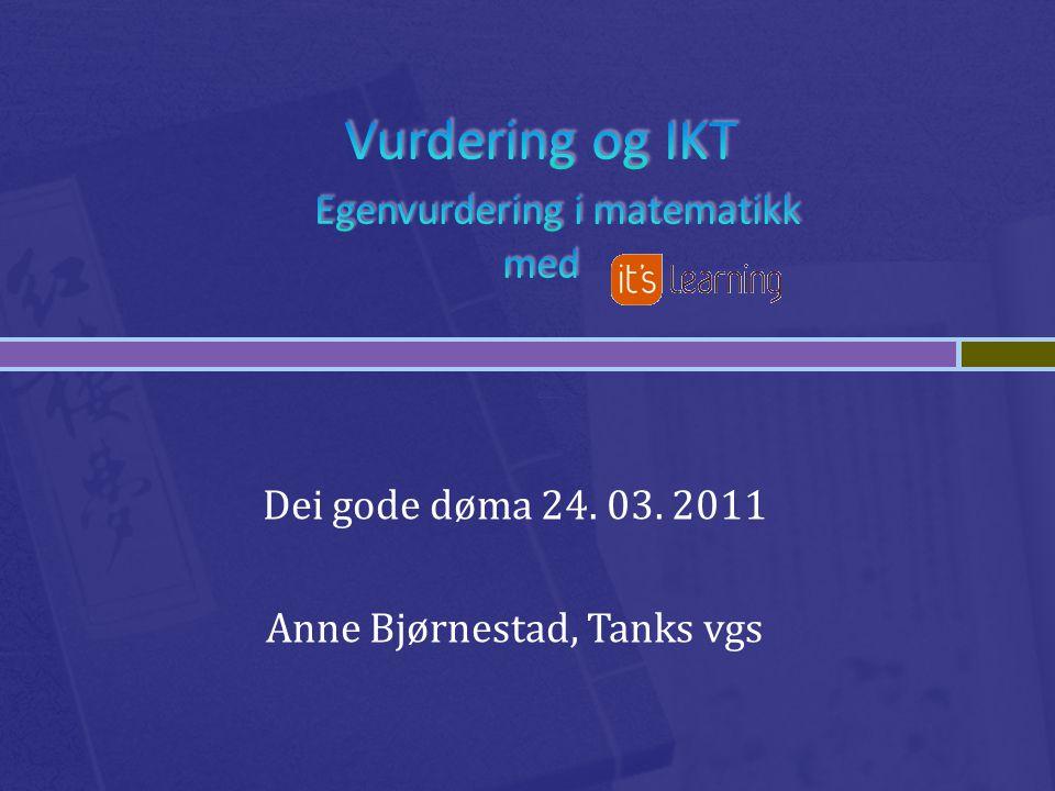 Dei gode døma 24. 03. 2011 Anne Bjørnestad, Tanks vgs
