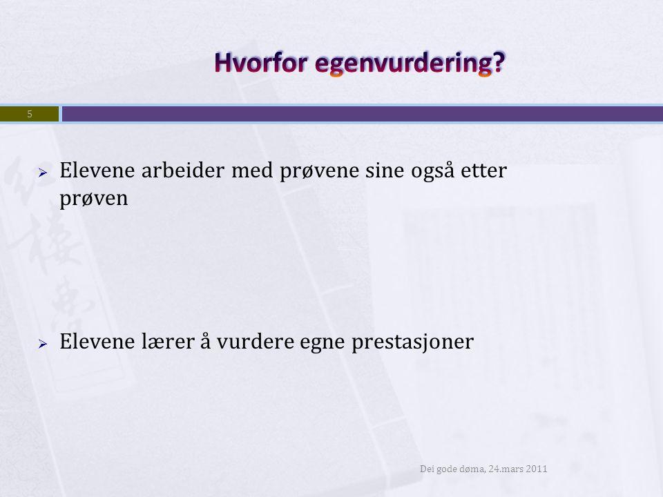  Dysthe, O.(2008) Klasseromsvurdering og læring, Bedre Skole, nr.