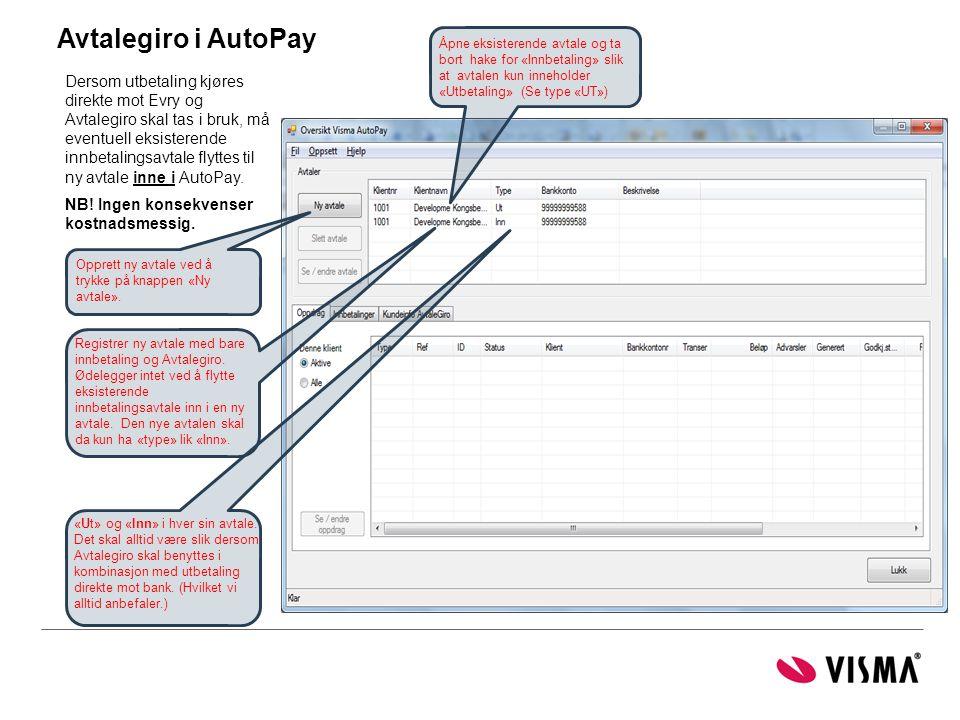 Avtalegiro i AutoPay «Ut» og «Inn» i hver sin avtale. Det skal alltid være slik dersom Avtalegiro skal benyttes i kombinasjon med utbetaling direkte m