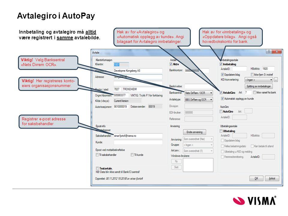 Avtalegiro i AutoPay Registrer e-post adresse for saksbehandler Viktig! Her registreres konto- eiers organisasjonsnummer. Viktig! Velg Banksentral «Ne