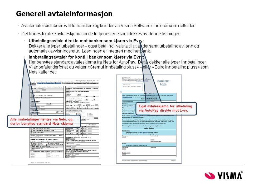 Generell avtaleinformasjon •Avtalemaler distribueres til forhandlere og kunder via Visma Software sine ordinære nettsider. •Det finnes to ulike avtale