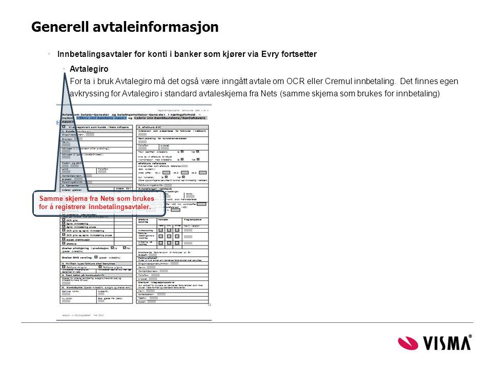 Generell avtaleinformasjon •Innbetalingsavtaler for konti i banker som kjører via Evry fortsetter •Avtalegiro For ta i bruk Avtalegiro må det også vær