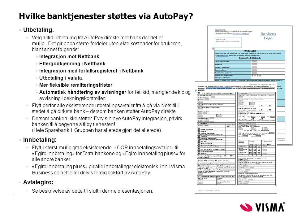 Hvilke banktjenester støttes via AutoPay?  Utbetaling.  Velg alltid utbetaling fra AutoPay direkte mot bank der det er mulig. Det gir enda større fo
