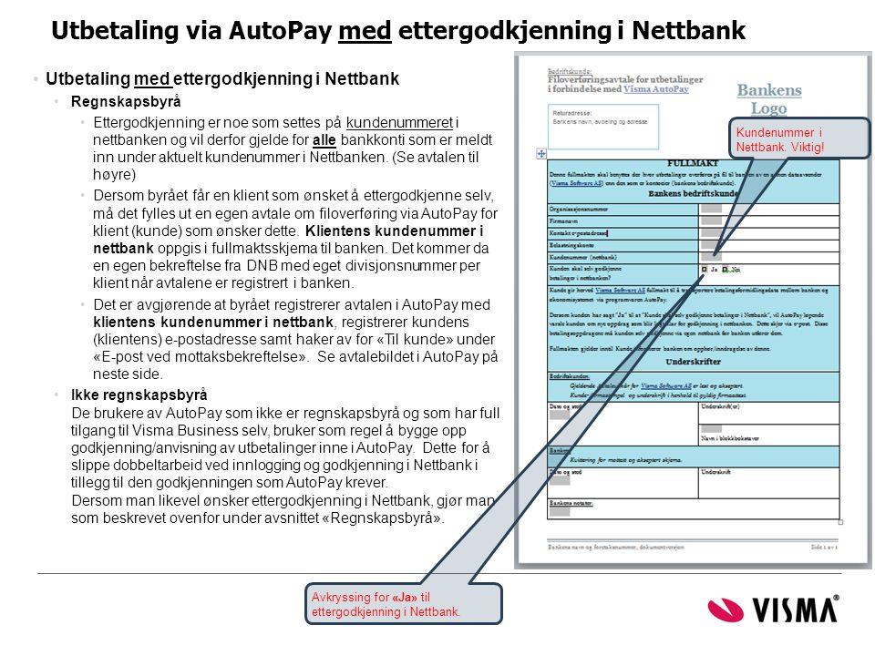 Utbetaling via AutoPay med ettergodkjenning i Nettbank •Utbetaling med ettergodkjenning i Nettbank •Regnskapsbyrå •Ettergodkjenning er noe som settes