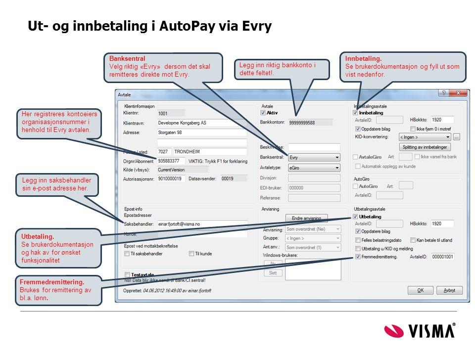 Ut- og innbetaling i AutoPay via Evry Legg inn saksbehandler sin e-post adresse her. Her registreres kontoeiers organisasjonsnummer i henhold til Evry