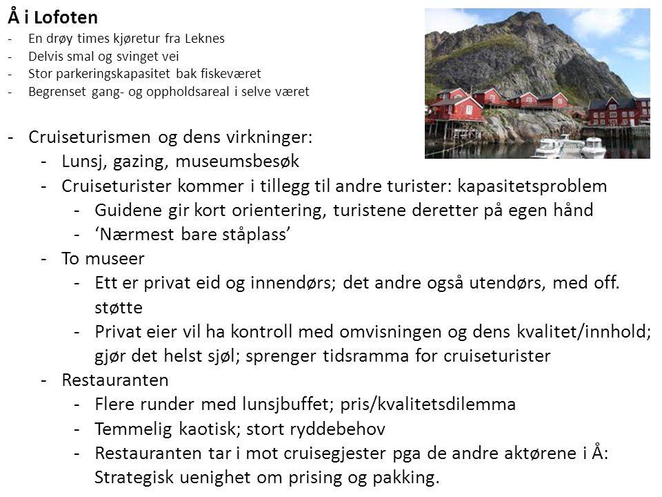 Å i Lofoten -En drøy times kjøretur fra Leknes -Delvis smal og svinget vei -Stor parkeringskapasitet bak fiskeværet -Begrenset gang- og oppholdsareal i selve været -Cruiseturismen og dens virkninger: -Lunsj, gazing, museumsbesøk -Cruiseturister kommer i tillegg til andre turister: kapasitetsproblem -Guidene gir kort orientering, turistene deretter på egen hånd -'Nærmest bare ståplass' -To museer -Ett er privat eid og innendørs; det andre også utendørs, med off.