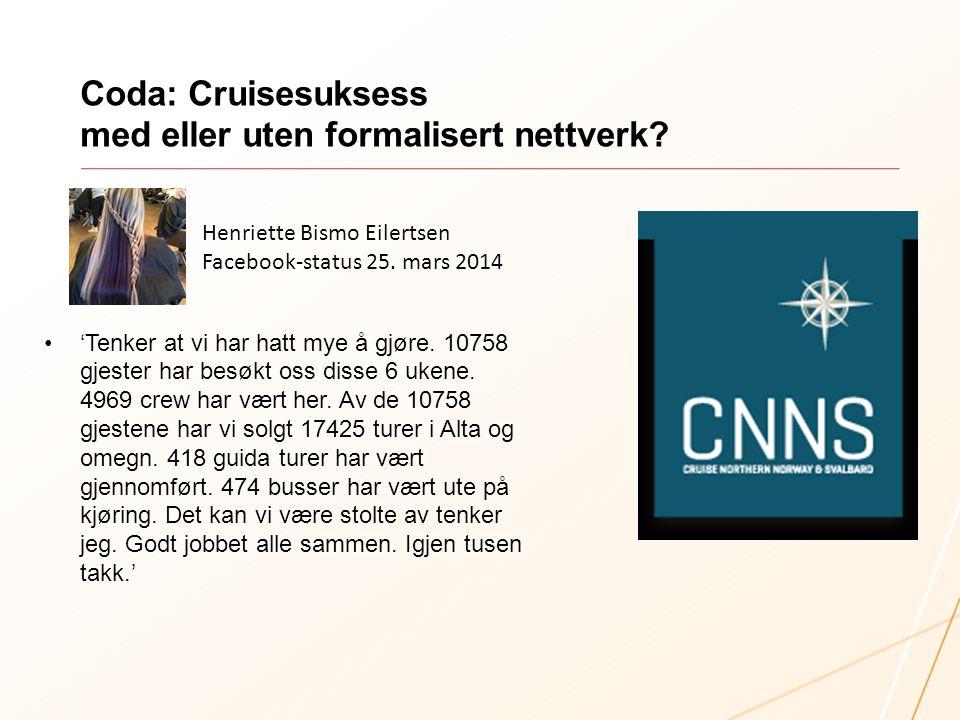 Coda: Cruisesuksess med eller uten formalisert nettverk? •'Tenker at vi har hatt mye å gjøre. 10758 gjester har besøkt oss disse 6 ukene. 4969 crew ha