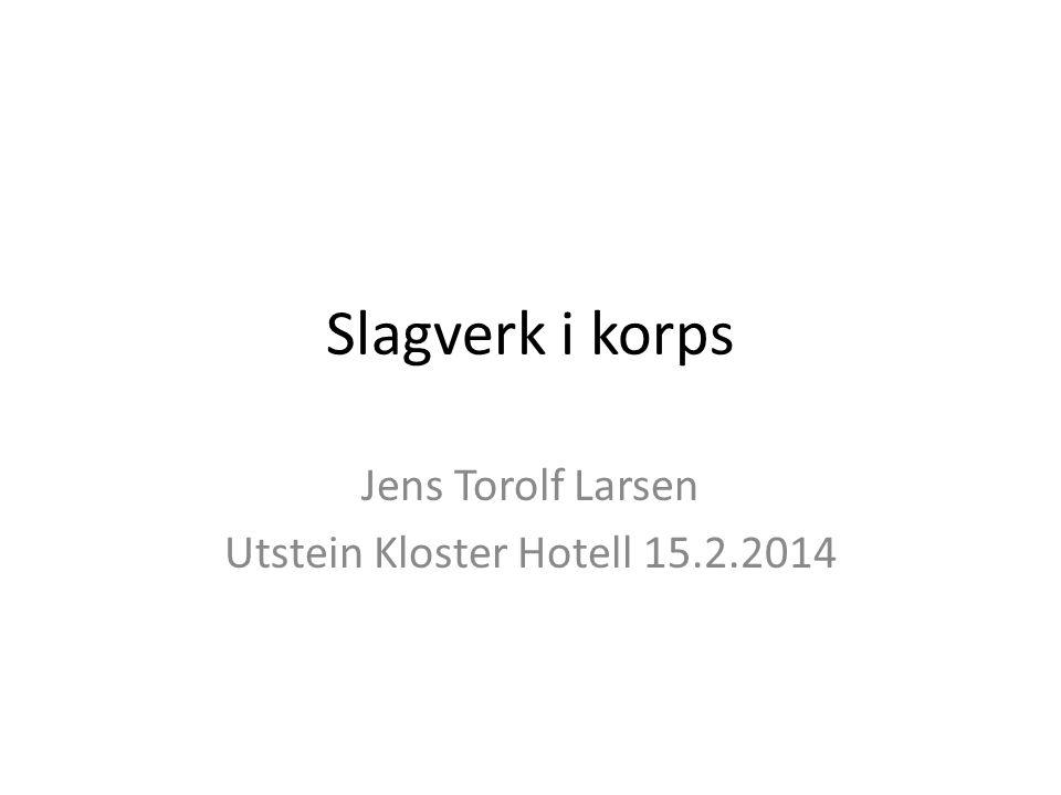 Slagverk i korps Jens Torolf Larsen Utstein Kloster Hotell 15.2.2014