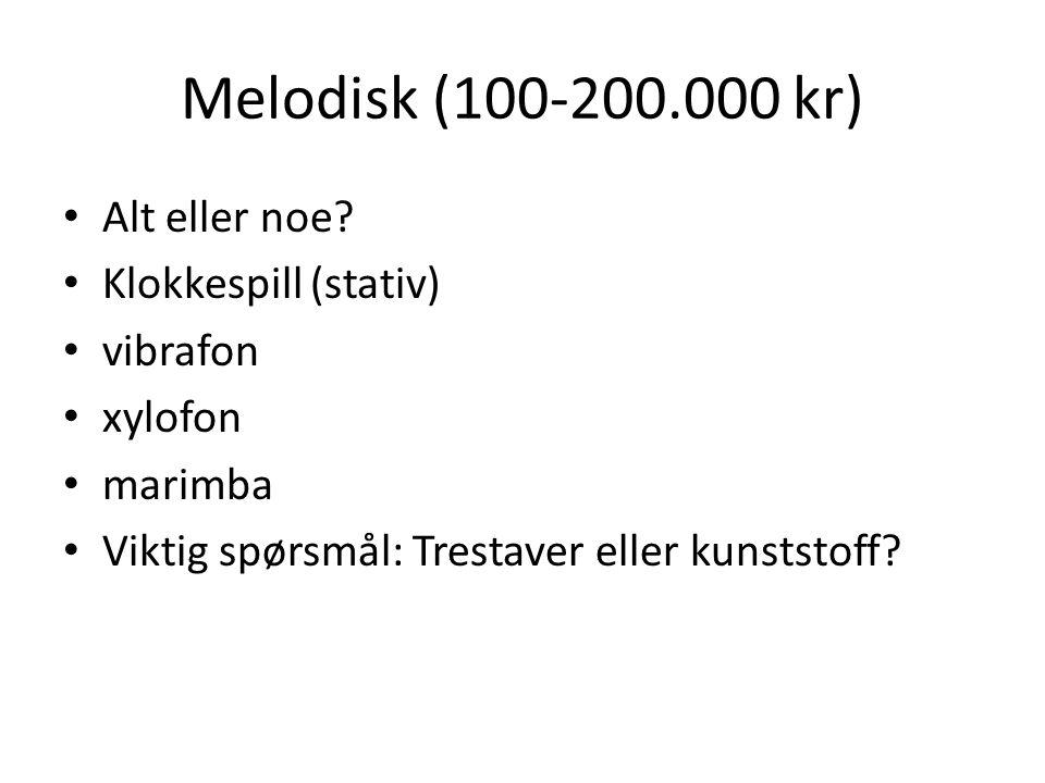 Melodisk (100-200.000 kr) • Alt eller noe? • Klokkespill (stativ) • vibrafon • xylofon • marimba • Viktig spørsmål: Trestaver eller kunststoff?