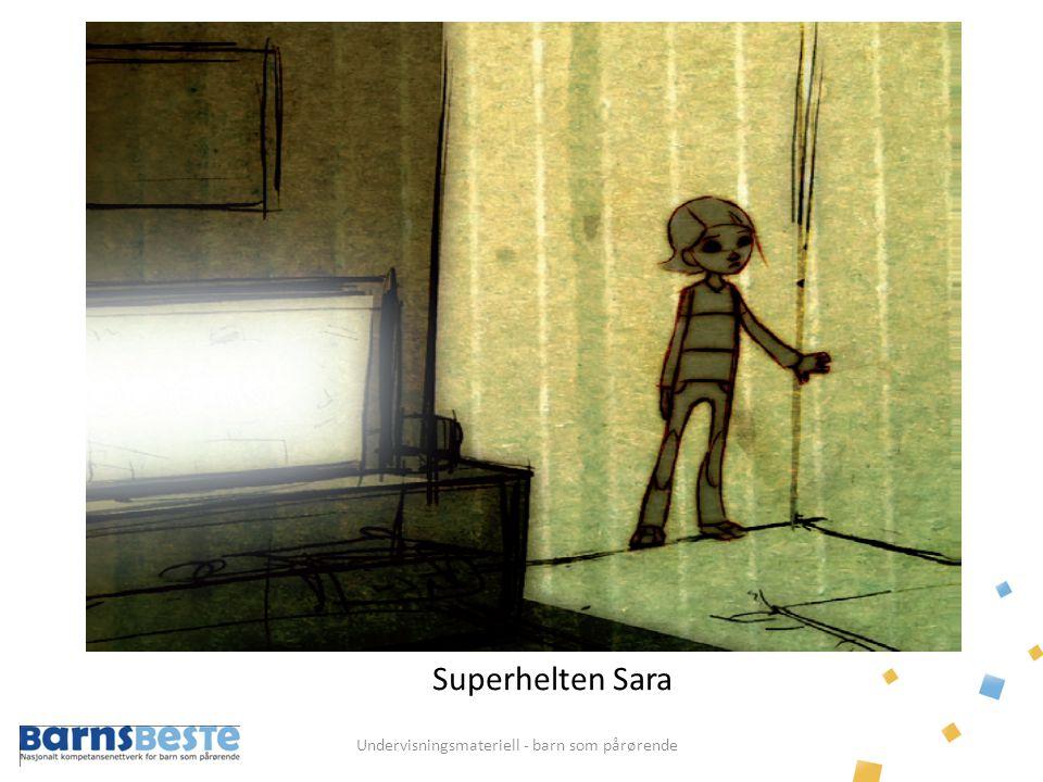 Undervisningsmateriell - barn som pårørende Superhelten Sara