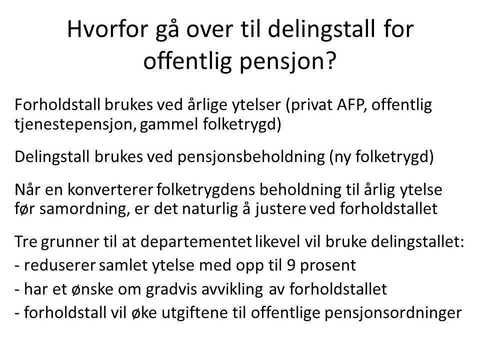Hvorfor gå over til delingstall for offentlig pensjon.