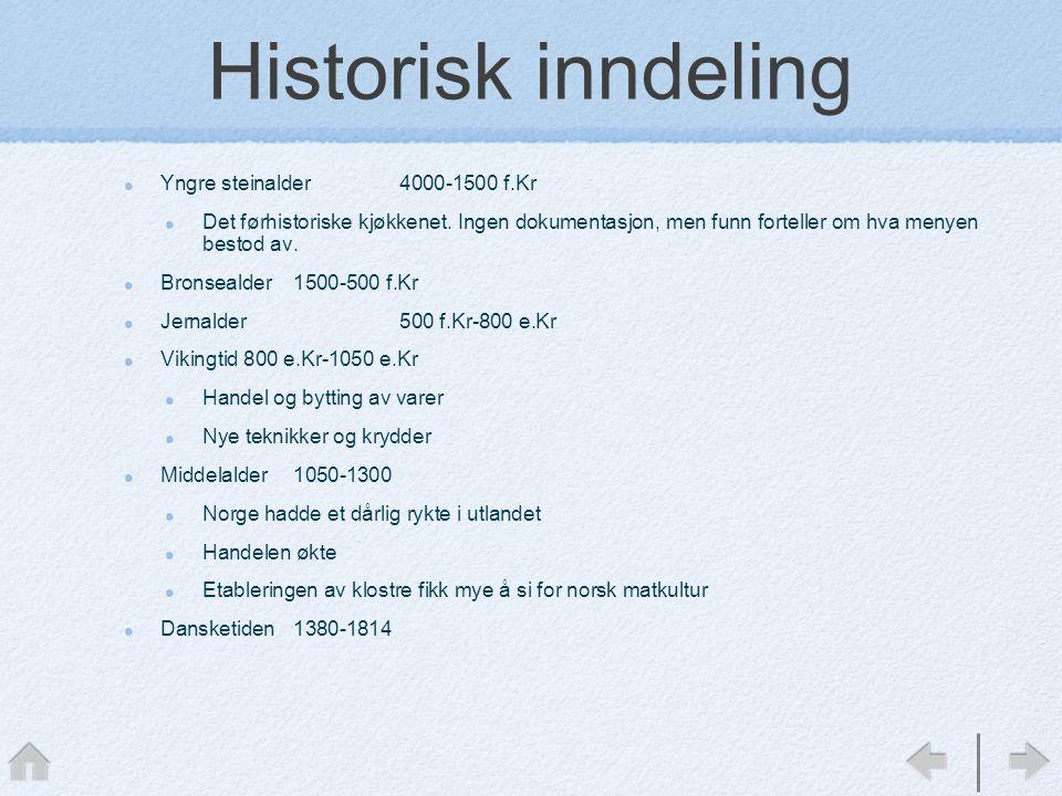 Historisk inndeling Yngre steinalder4000-1500 f.Kr Det førhistoriske kjøkkenet.
