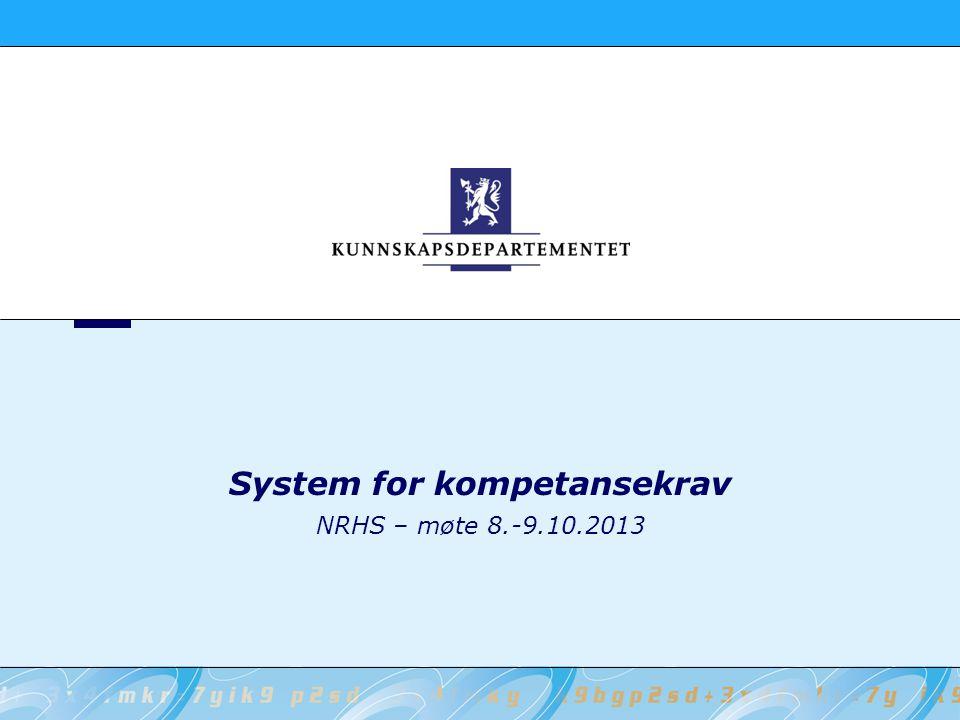 System for kompetansekrav NRHS – møte 8.-9.10.2013