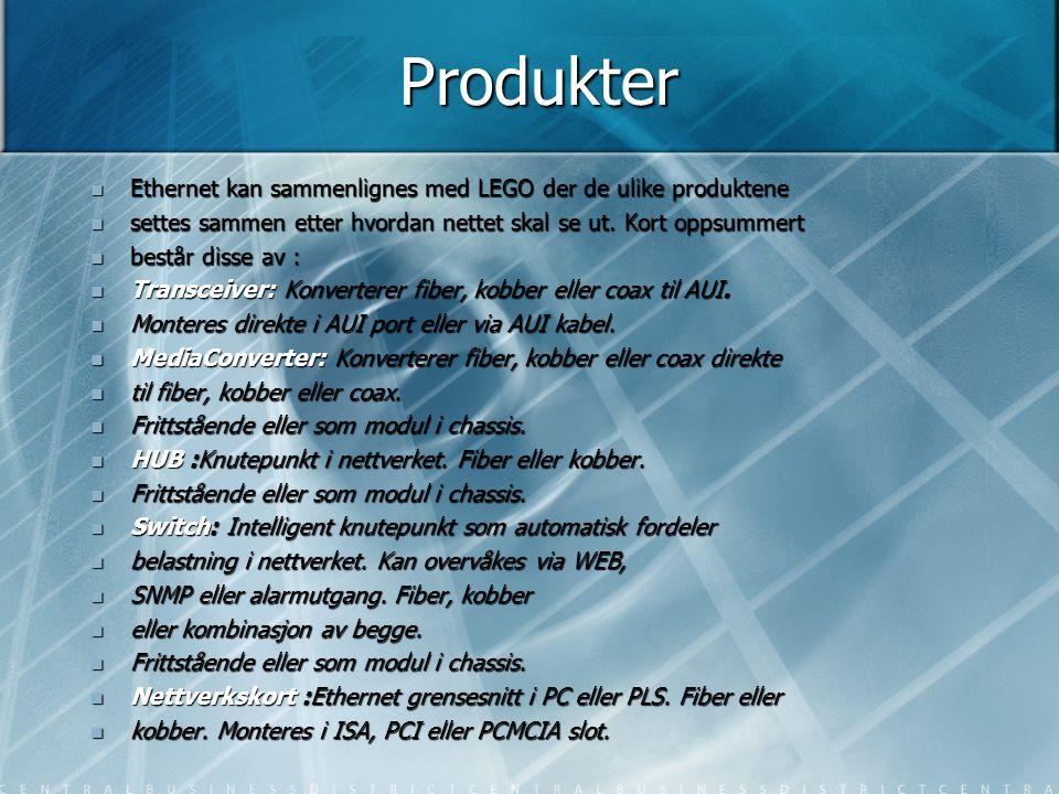Produkter  Ethernet kan sammenlignes med LEGO der de ulike produktene  settes sammen etter hvordan nettet skal se ut. Kort oppsummert  består disse