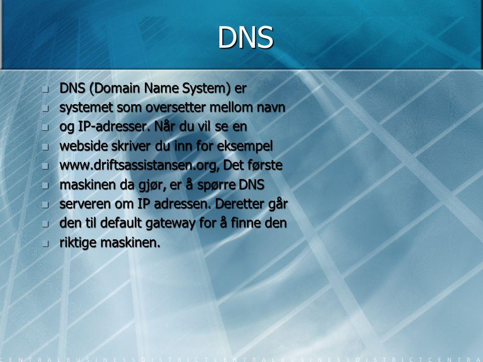 DNS  DNS (Domain Name System) er  systemet som oversetter mellom navn  og IP-adresser. Når du vil se en  webside skriver du inn for eksempel  www
