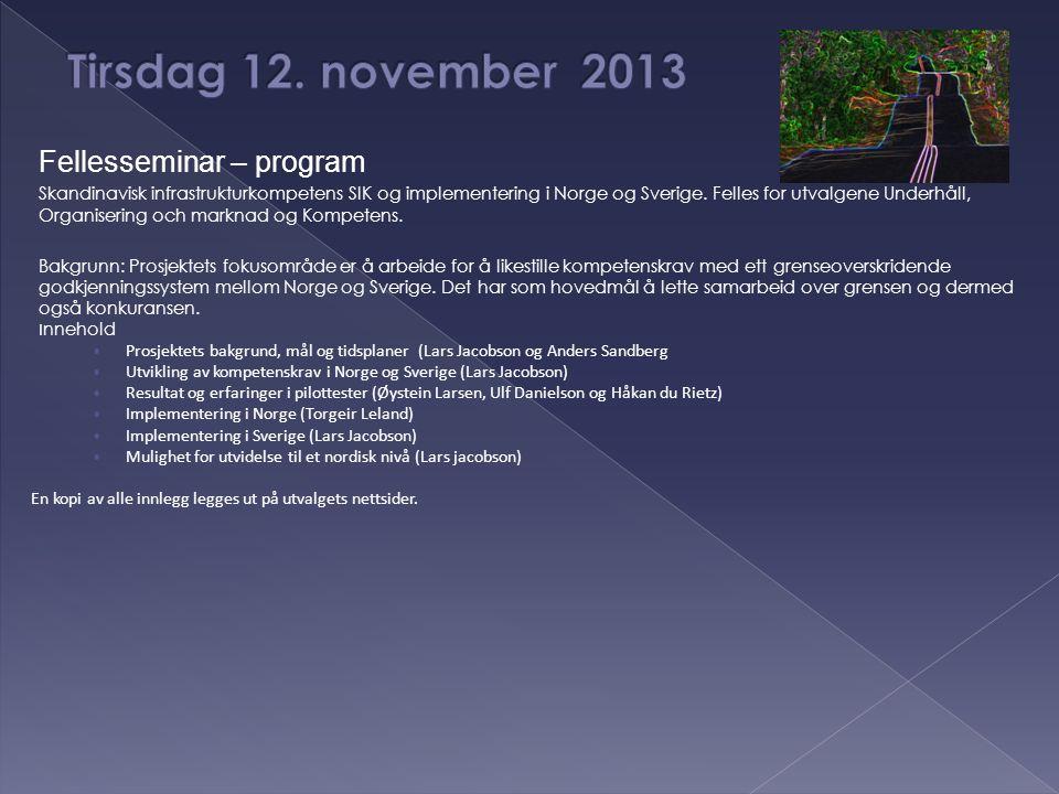 Fellesseminar – program Skandinavisk infrastrukturkompetens SIK og implementering i Norge og Sverige. Felles for utvalgene Underhåll, Organisering och