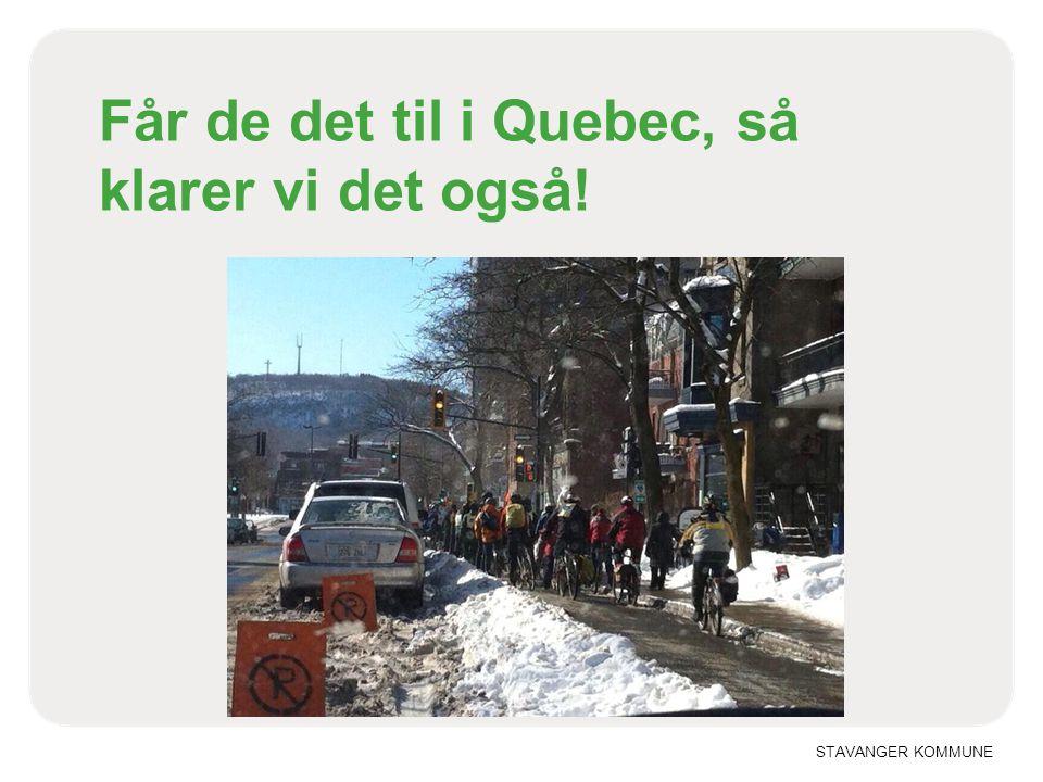 STAVANGER KOMMUNE Får de det til i Quebec, så klarer vi det også!