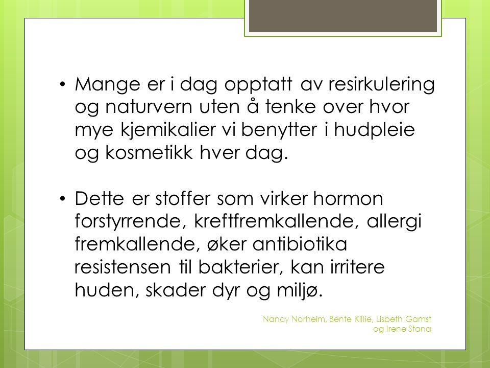 Lovgiving  Norsk lovgivning er fullt synkronisert med EU's kosmetikkdirektiv, som har en historie helt tilbake til 1976.