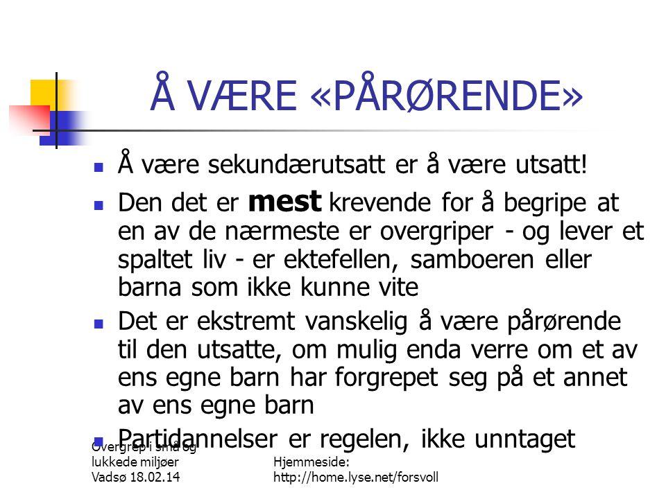 Overgrep i små og lukkede miljøer Vadsø 18.02.14 Hjemmeside: http://home.lyse.net/forsvoll Problemet i Kristen - Norge  Undersøkelse blant utsatte i Norge 5)  Misbrukt av bekjennende kristen.........................................................39,4%  Misbr.av bekjen.