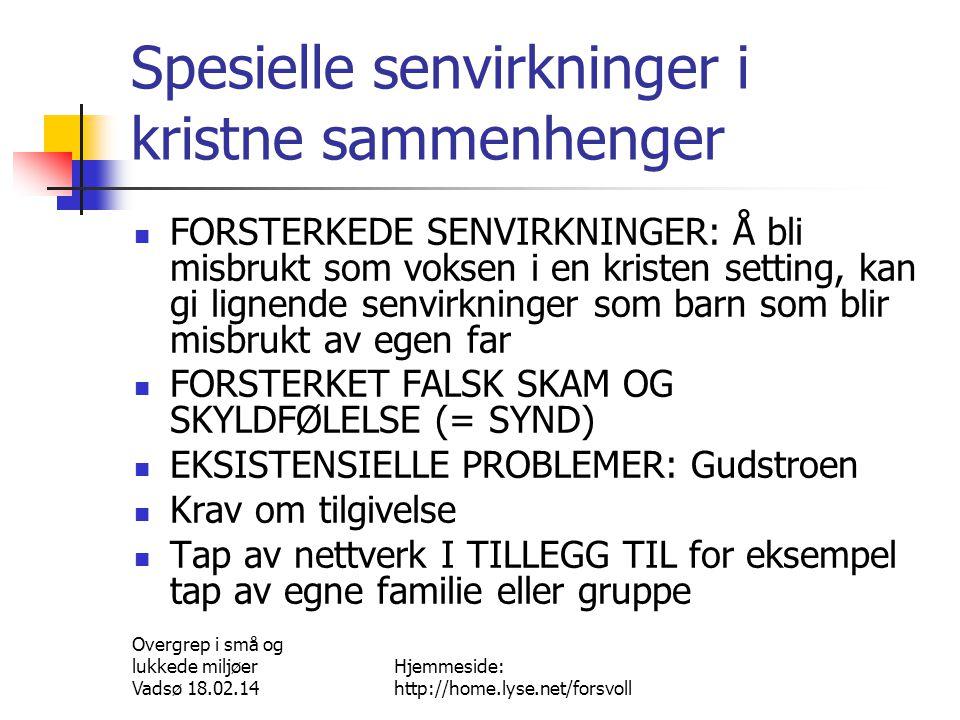 Overgrep i små og lukkede miljøer Vadsø 18.02.14 Hjemmeside: http://home.lyse.net/forsvoll HVA ER TILGIVELSE.