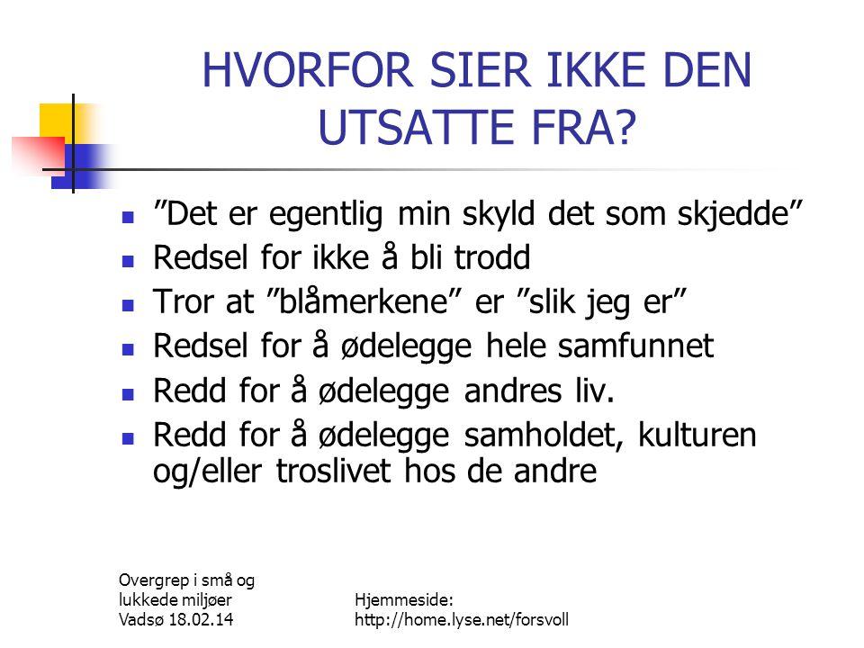 Overgrep i små og lukkede miljøer Vadsø 18.02.14 Hjemmeside: http://home.lyse.net/forsvoll GROOMING 1 1.