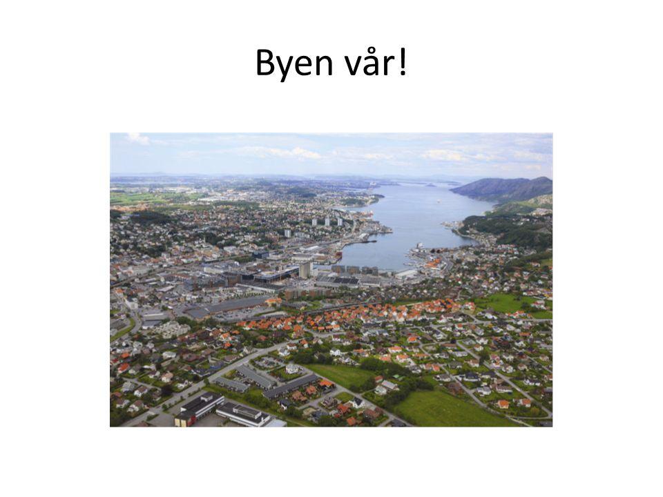 Byen vår!