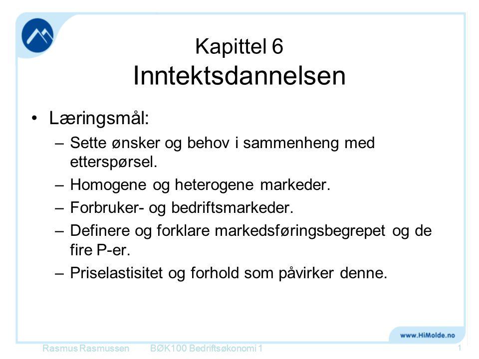 Kapittel 6 Inntektsdannelsen •Læringsmål: –Sette ønsker og behov i sammenheng med etterspørsel. –Homogene og heterogene markeder. –Forbruker- og bedri