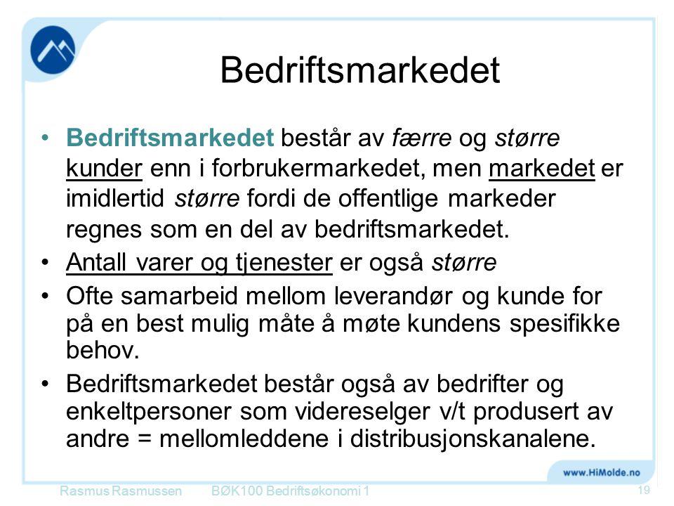 Bedriftsmarkedet •Bedriftsmarkedet består av færre og større kunder enn i forbrukermarkedet, men markedet er imidlertid større fordi de offentlige mar