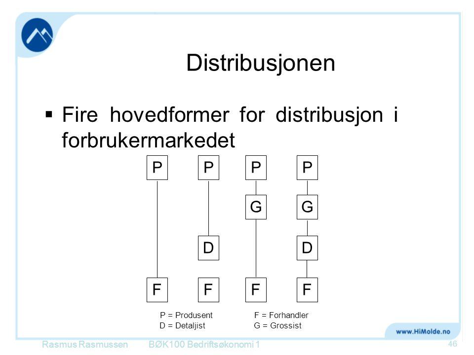 Distribusjonen  Fire hovedformer for distribusjon i forbrukermarkedet BØK100 Bedriftsøkonomi 1 P = ProdusentF = Forhandler D = DetaljistG = Grossist