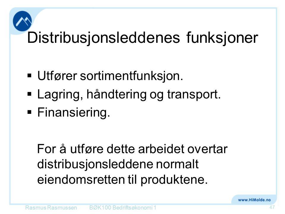 Distribusjonsleddenes funksjoner  Utfører sortimentfunksjon.  Lagring, håndtering og transport.  Finansiering. For å utføre dette arbeidet overtar