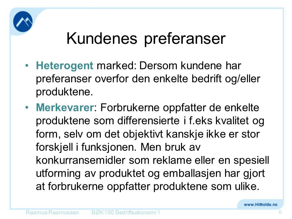 Kundenes preferanser •Heterogent marked: Dersom kundene har preferanser overfor den enkelte bedrift og/eller produktene. •Merkevarer: Forbrukerne oppf