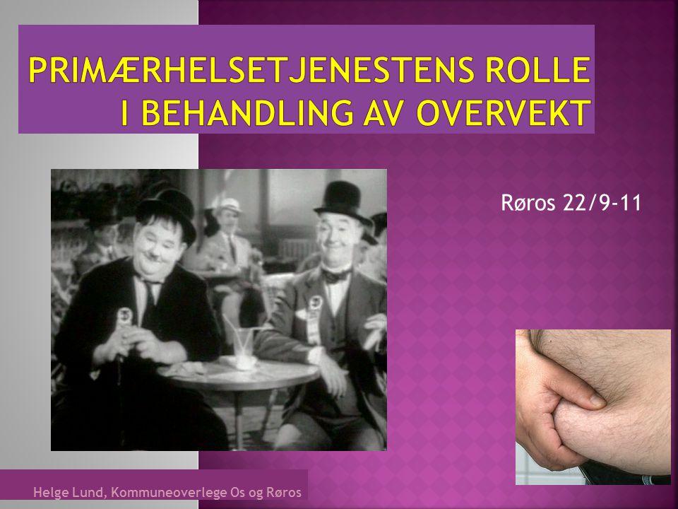 Helge Lund, Kommuneoverlege Os og Røros Røros 22/9-11