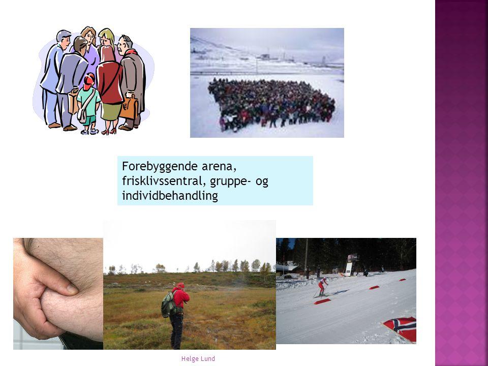 Forebyggende arena, frisklivssentral, gruppe- og individbehandling