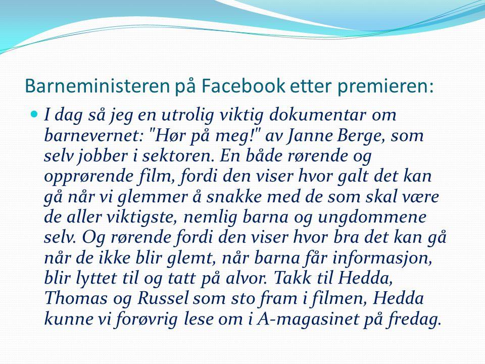 Barneministeren på Facebook etter premieren:  I dag så jeg en utrolig viktig dokumentar om barnevernet: