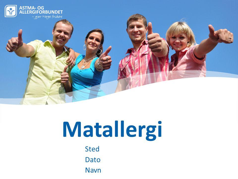 Matallergi Sted Dato Navn