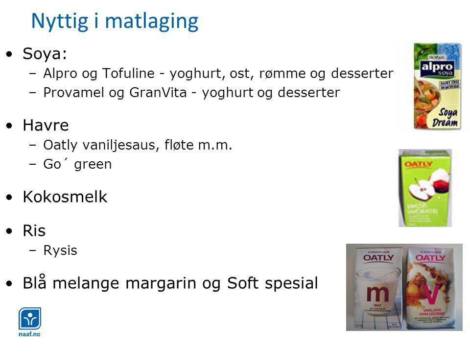 Nyttig i matlaging •Soya: –Alpro og Tofuline - yoghurt, ost, rømme og desserter –Provamel og GranVita - yoghurt og desserter •Havre –Oatly vaniljesaus, fløte m.m.