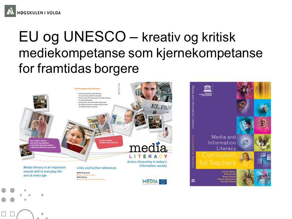 EU og UNESCO – kreativ og kritisk mediekompetanse som kjernekompetanse for framtidas borgere