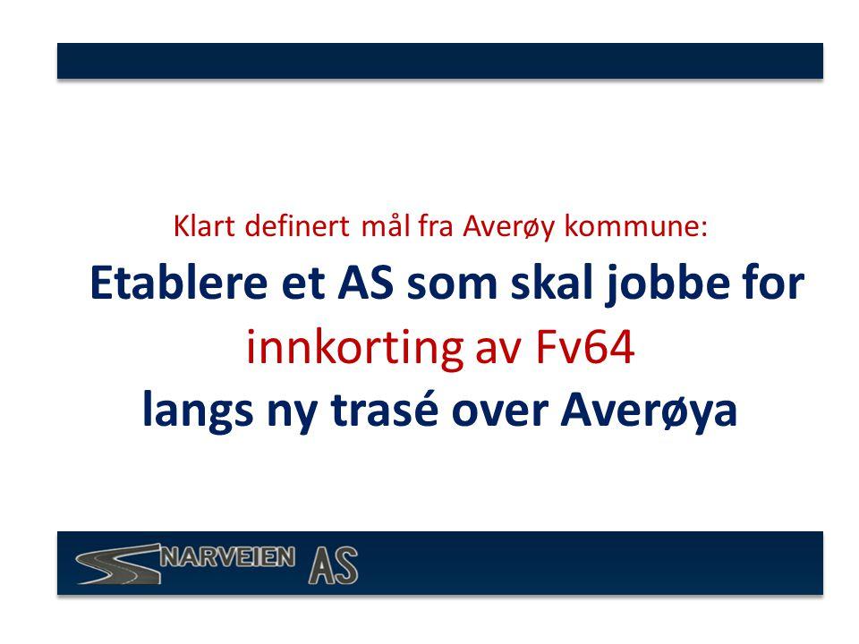 Klart definert mål fra Averøy kommune: Etablere et AS som skal jobbe for innkorting av Fv64 langs ny trasé over Averøya