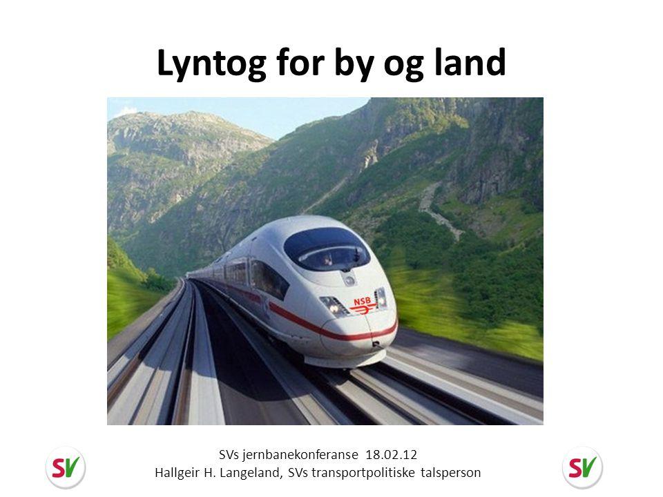 … og Sveits • Sveits er europamester i togtrafikk • Langsiktig finansiering av jernbanen gjennom avgifter fra veitrafikk og drivstoff i fond • 2/3 av samferdselspengene går til toget Togets andel av transport Personer All trafikk Gods Kun tog/vei Norge4,8 %16 % Sverige9,1 %35 % Sveits16 %53 %