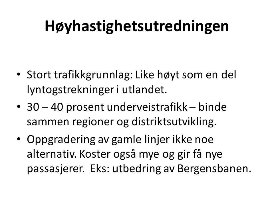 Høyhastighetsutredningen • Stort trafikkgrunnlag: Like høyt som en del lyntogstrekninger i utlandet. • 30 – 40 prosent underveistrafikk – binde sammen