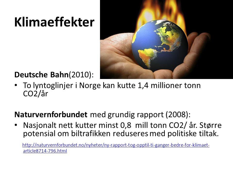 Klimaeffekter Deutsche Bahn(2010): • To lyntoglinjer i Norge kan kutte 1,4 millioner tonn CO2/år Naturvernforbundet med grundig rapport (2008): • Nasj