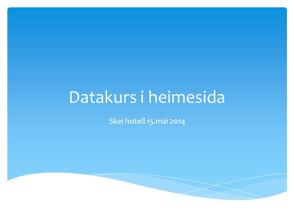 Datakurs i heimesida Skei hotell 15.mai 2014