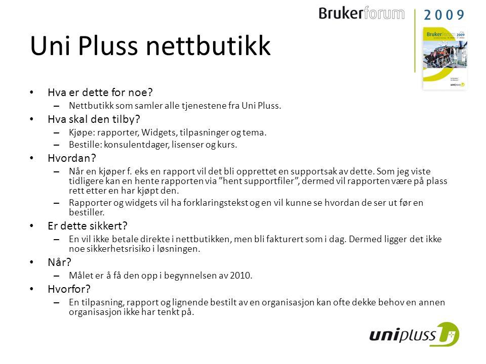Uni Pluss nettbutikk • Hva er dette for noe? – Nettbutikk som samler alle tjenestene fra Uni Pluss. • Hva skal den tilby? – Kjøpe: rapporter, Widgets,
