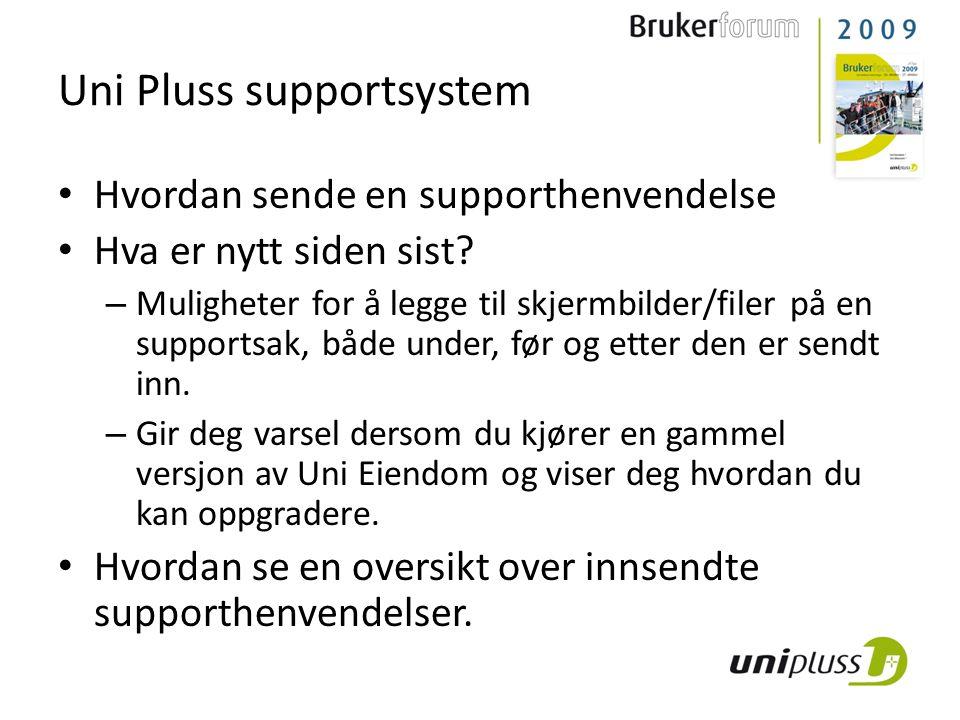 Uni Pluss supportsystem • Hvordan sende en supporthenvendelse • Hva er nytt siden sist? – Muligheter for å legge til skjermbilder/filer på en supports