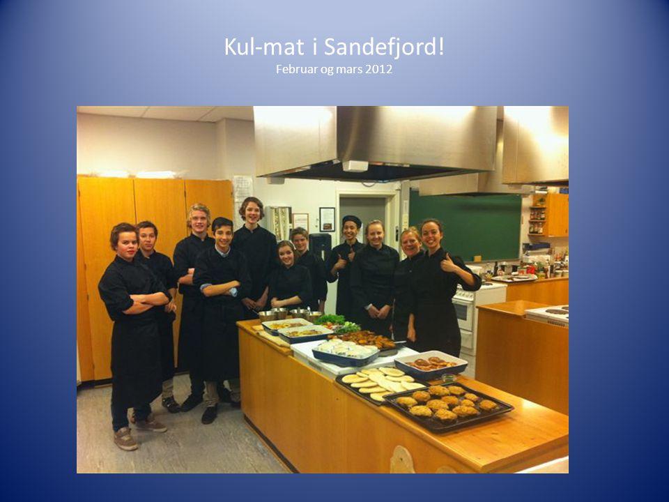 Kul-mat i Sandefjord! Februar og mars 2012