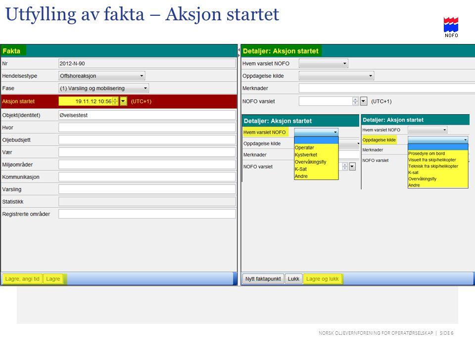 NORSK OLJEVERNFORENING FOR OPERATØRSELSKAP | SIDE 7 Utfylling av fakta - Objekt